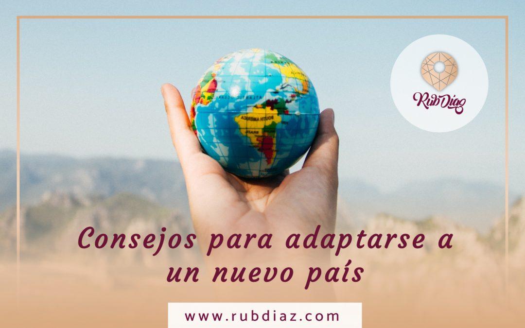 Consejos para adaptarse a un nuevo país
